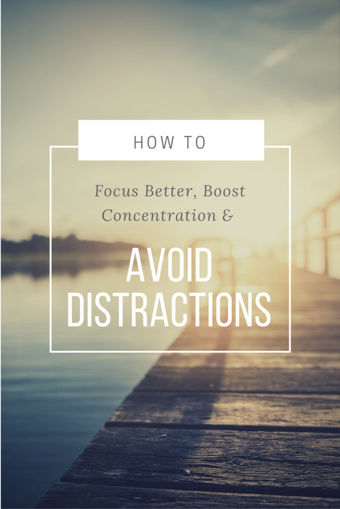 How-To-Focus-Better-Boost-Concentration-Avoid-Distractions