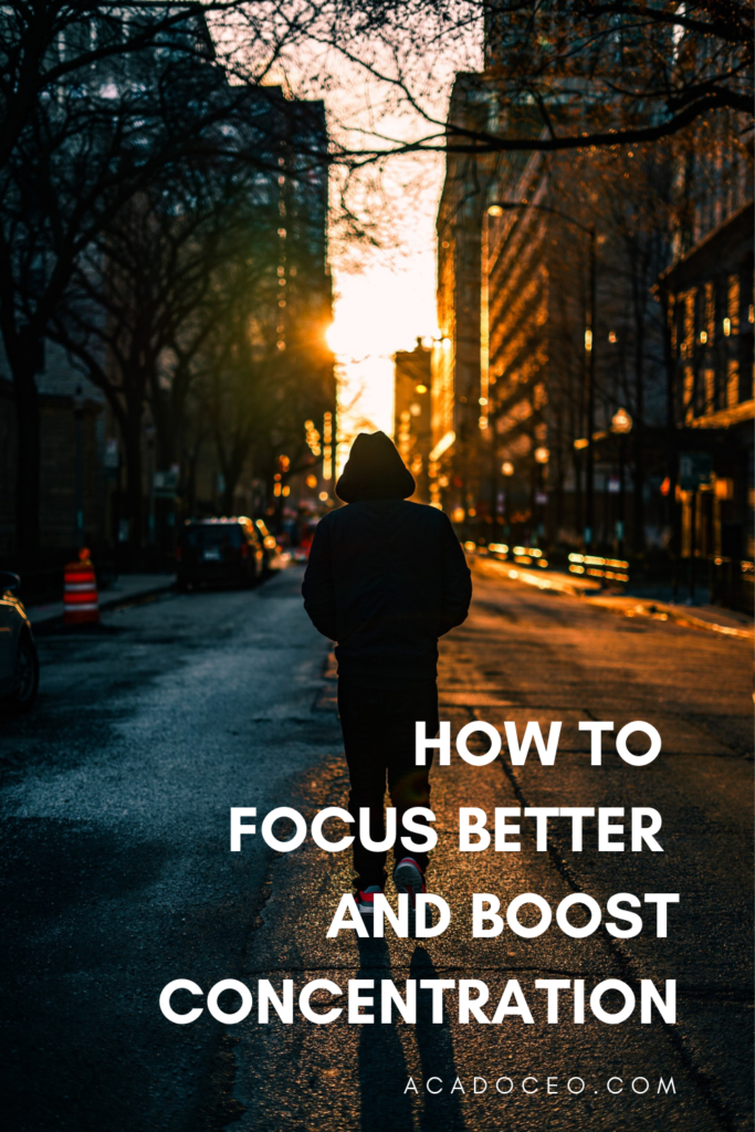 How to Focus Better and Boost Concentration
