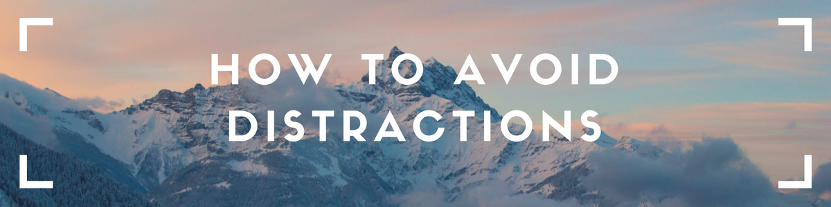 How to Avoid Distractions