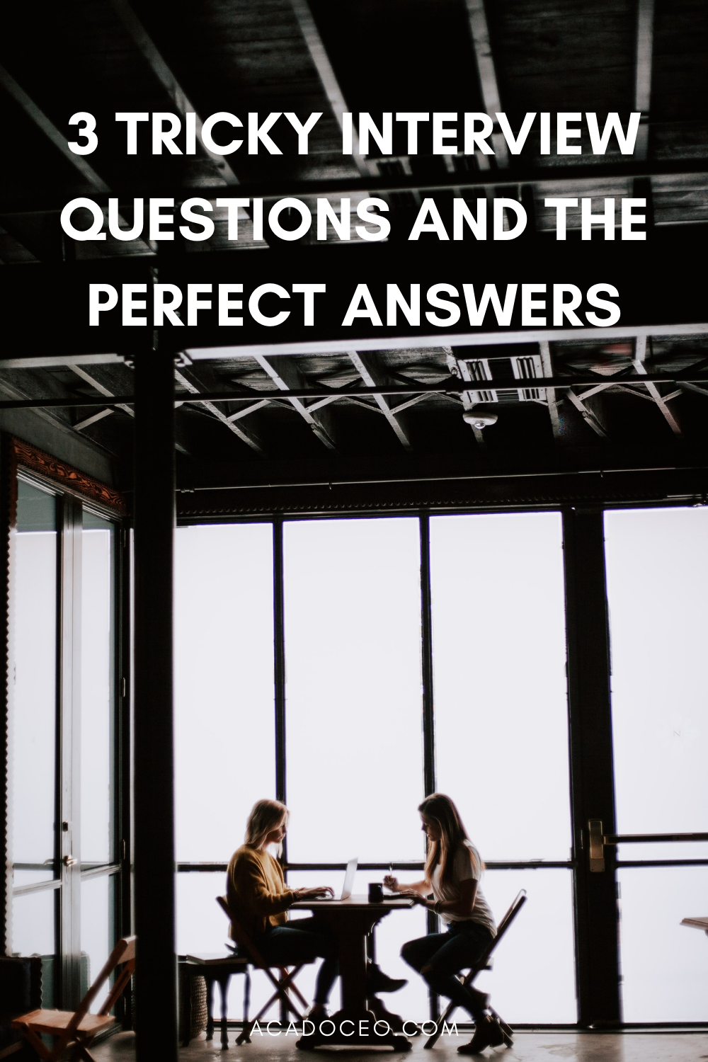 3 TRICKY INTERVIEW QUESTIONS AND THE PERFECT ANSWERS