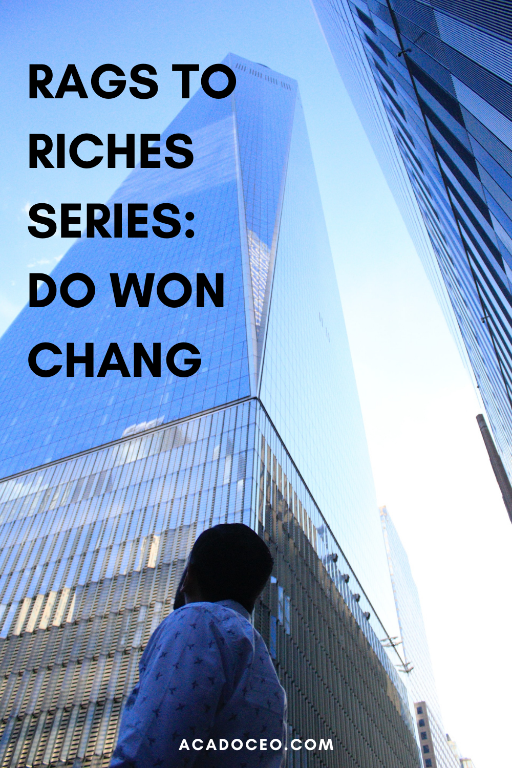 RAGS TO RICHES SERIES: DO WON CHANG