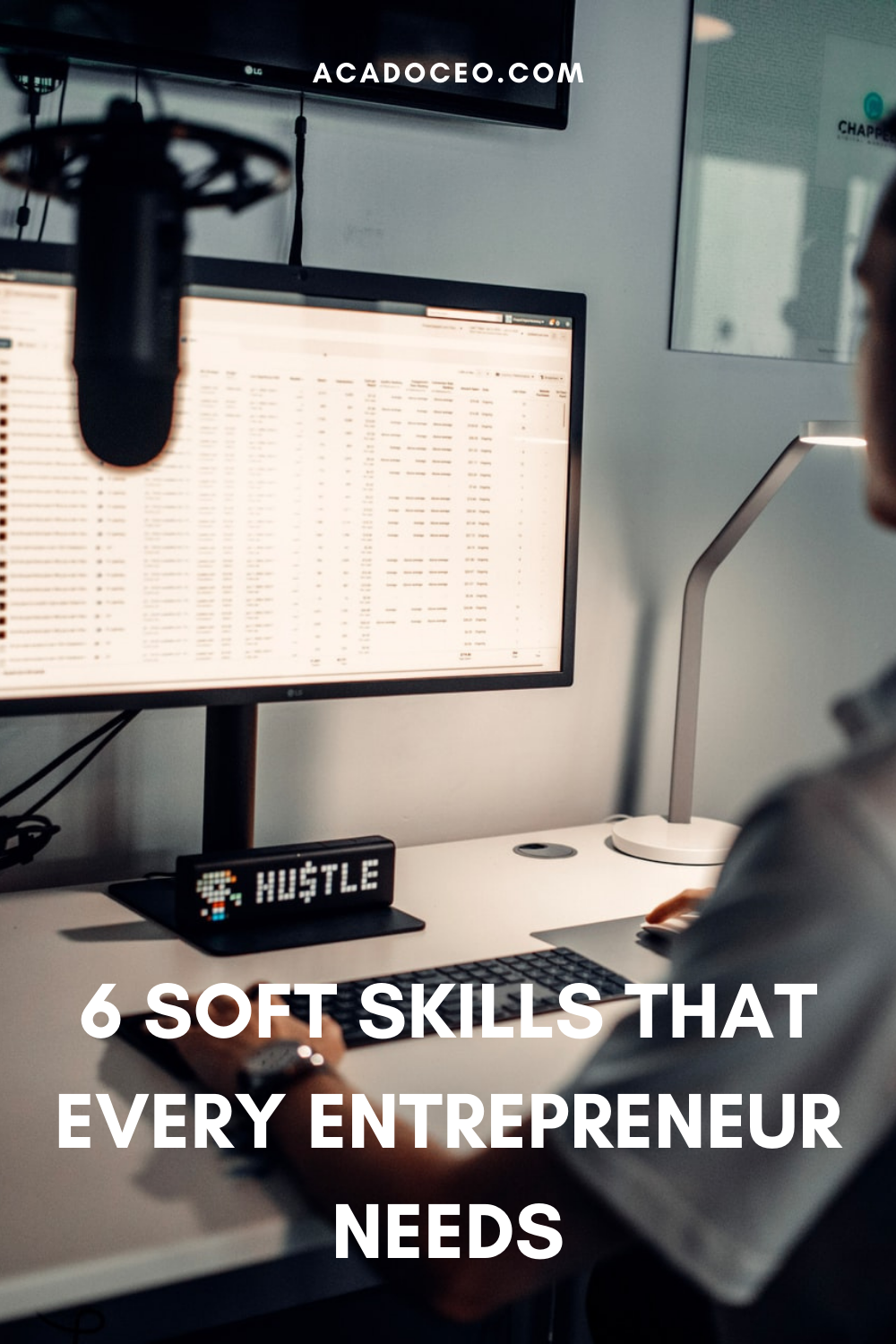 6 SOFT SKILLS THAT EVERY ENTREPRENEUR NEEDS
