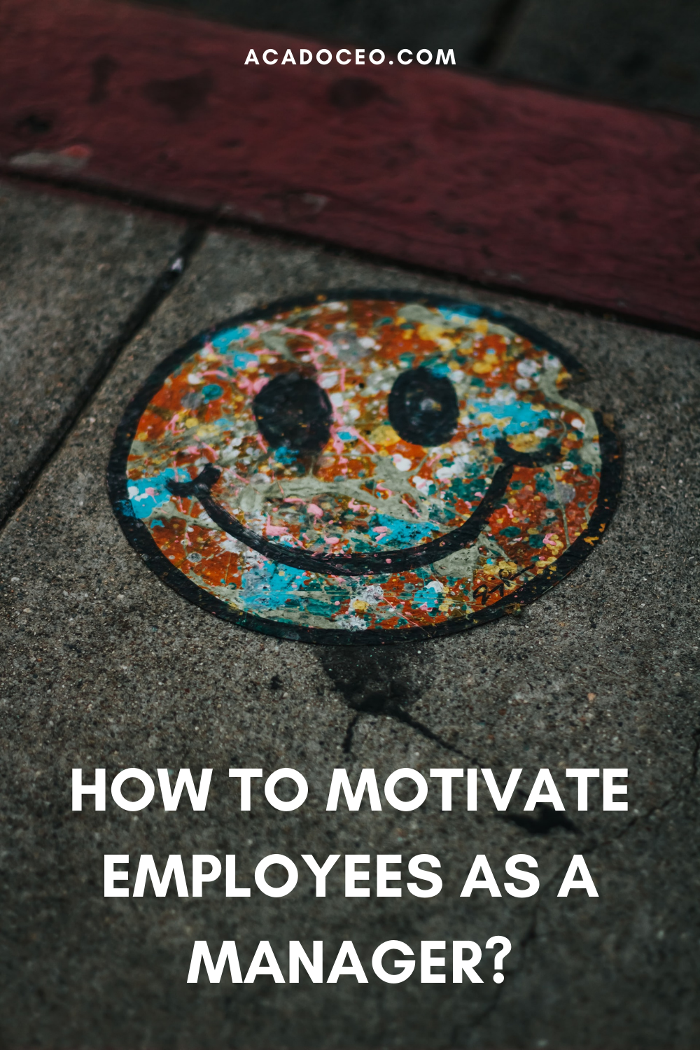 HOW TO MOTIVATE EMPLOYEES AS A MANAGER?